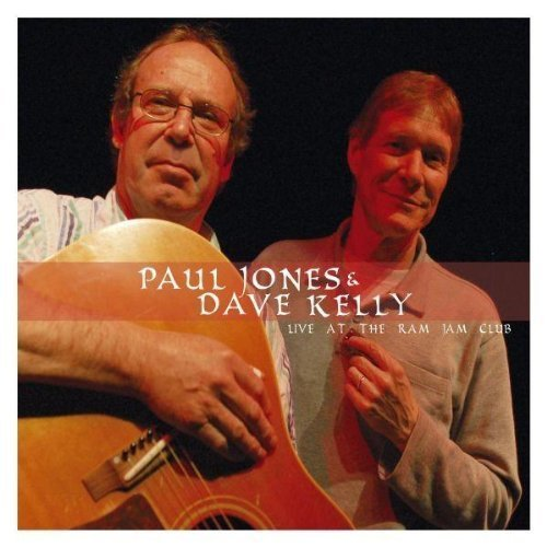 Live At The Ram Jam Club by Paul Jones & Dave Kelly Live edition (2007) Audio CD