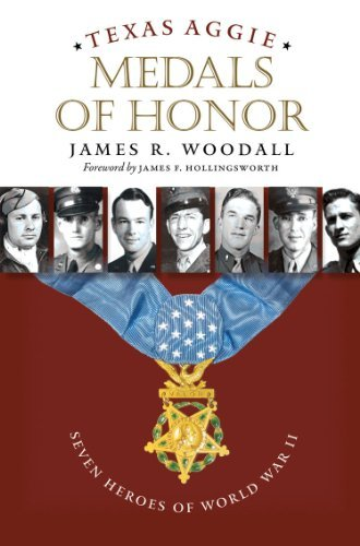 texas-aggie-medals-of-honor-seven-heroes-of-world-war-ii-williams-ford-texas-am-university-military-