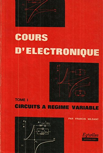 Cours d'électronique. 2: Tubes et semi-conducteurs. A l'usage des ingénieurs et des techniciens supérieurs. Editions Eyrolles. 1966. (Physique, Electronique)