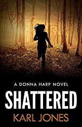 Shattered: (Donna Harp Book One - Anniversary Edition)