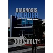 Diagnosis Murder (Kendall Book 7)