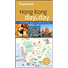 Frommer's Hong Kong Day by Day (Frommer's Day by Day: Hong Kong)
