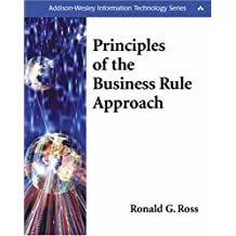 Principles of the Business Rule Approach by Ronald G. Ross (2003-02-15)