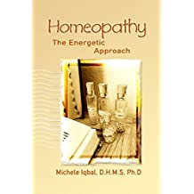 Homeopathy: The Energetic Approach (English Edition)