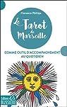 Le Tarot de Marseille comme outil d'accompagnement au quotidien par Phillips