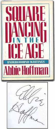 Square Dancing in the Ice Age by Abbie Hoffman (1982-04-01)