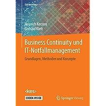 Business Continuity und IT-Notfallmanagement: Grundlagen, Methoden und Konzepte (Edition <kes>)