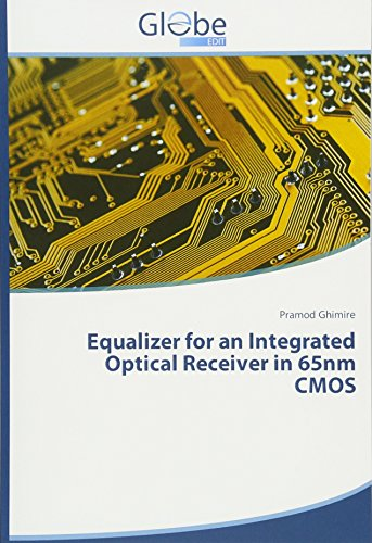 Equalizer for an Integrated Optical Receiver in 65nm CMOS (Equalizer Receiver)