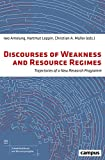 Discourses of Weakness and Resource Regimes: Trajectories of a New Research Program (Schwächediskurse und Ressourcenregime|Discourses of Weakness & Resource Regimes, Band 1)