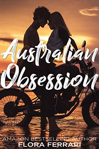 Australian Obsession (a Man Who Knows What He Wants Book 99) por Flora Ferrari