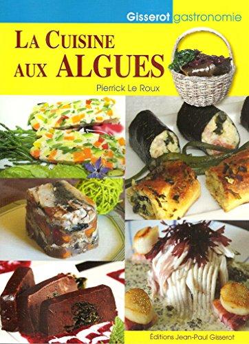 La Cuisine aux Algues par Pierrick LE ROUX