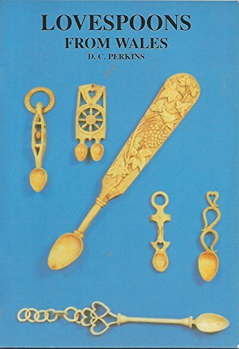 Lovespoons from Wales by D.C. Perkins (1989) Paperback