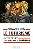 Le Futurisme, textes et manifestes (1909-1944)