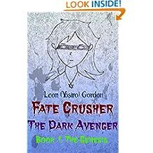 Fate Crusher: The Dark Avenger - The Genesis: The Dark Avenger