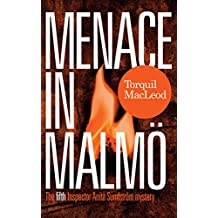 Menace In Malmö: The Fifth Inspector Anita Sundström Mystery (The Malmö Mysteries Book 5)
