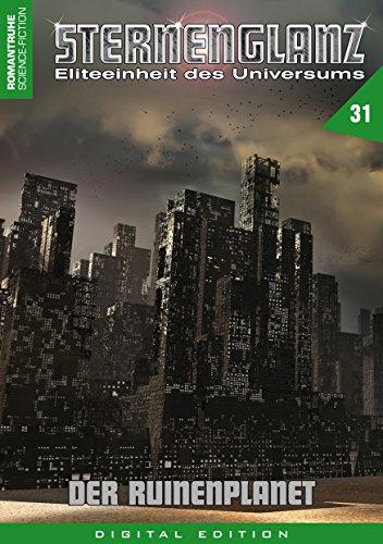 STERNENGLANZ – Eliteeinheit des Universums 31: Der Ruinenplanet