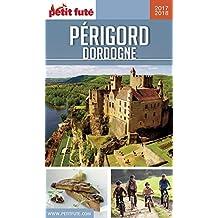 PÉRIGORD DORDOGNE 2017/2018 Petit Futé (GUIDES DEPARTEM)