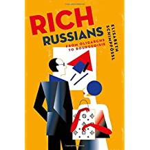 Rich Russians: From Oligarchs to Bourgeoisie