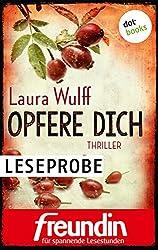 Opfere dich: Leseprobe: Thriller (Die Freundin-eBook-Edition für spannende Lesestunden)