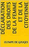 Déclaration des Droits de la Femme et de la Citoyenne (French Edition)
