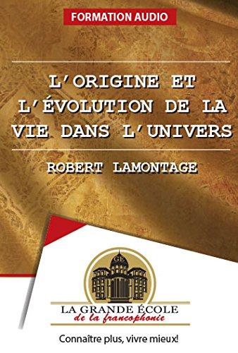 L'origine et l'évolution de la vie dans l'Univers - série astronomie (Les grands cours)