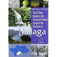 The 25 best routes in the Protected Nautral of the province of Malaga (Colección Espacios protegidos de Andalucía)