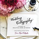 Wedding Calligraphy: A Guide to Beautiful Hand Lettering
