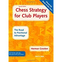 Chess Strategy for Club Players: The Road to Positional Advantage by Herman Grooten (10-Jul-2009) Paperback
