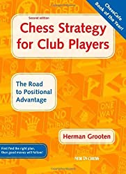 [ CHESS STRATEGY FOR CLUB PLAYERS: THE ROAD TO POSITIONAL ADVANTAGE ] BY Grooten, Herman ( Author ) [ 2009 ] Paperback