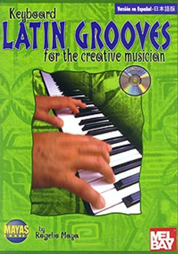 Descargar Libro Latin Grooves for the Creative Musician: (Spanish, English & Japanese Language Edition), Book & CD (N/A) de Rogelio Maya