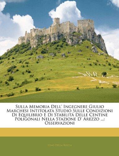 Sulla Memoria Dell' Ingegnere Giulio Marchesi Intitolata Studio Sulle Condizioni Di Equilibrio E Di Stabilit (Memorie Studio Collection)