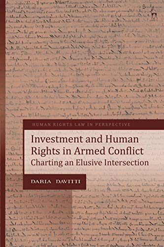 Investment and Human Rights in Armed Conflict: Charting an Elusive Intersection (Human Rights Law in Perspective) (English Edition)
