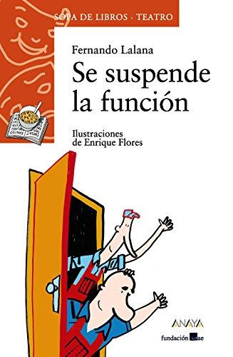 Se suspende la función (Literatura Infantil (6-11 Años) - Sopa De Libros (Teatro)) por Fernando Lalana
