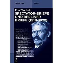 Spectator-Briefe Und Berliner Briefe (1919-1922) (de Gruyter Texte)