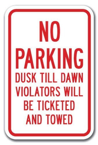 Funny Deko Schilder No Parking Dusk Till Dawn Zuwiderhandlungen werden Strafzettel und geschleppt dickem Metall Aluminium Schild für Garagen, Wohnzimmer