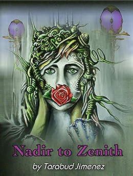 Nadir To Zenith: A Gripping Science Fiction Novel (English Edition) van [Jimenez, Tarabud]