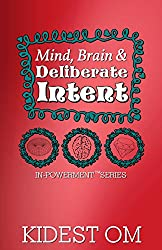 Mind, Brain, and Deliberate Intent (IN-Powerment Series) (English Edition)