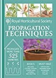 RHS Handbook: Propagation Techniques: Simple techniques for 1000 garden plants (Royal Horticultural Society Handbooks)