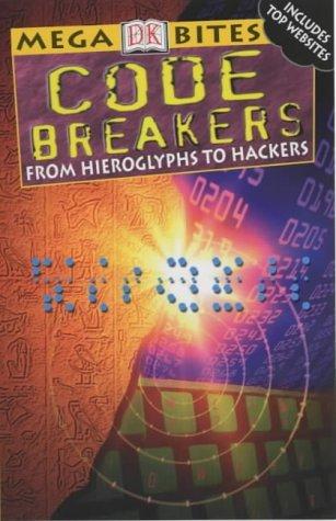 Code Breakers: From Hieroglyphs to Hackers (DK Mega Bites) by Simon Adams (7-Mar-2002) Paperback