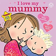 I Love My Mummy: Board Book by Giles Andreae (2012-02-02)
