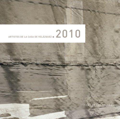 Artistes de la Casa de Velazquez 2010 : Septembre 2008 - Juillet 2010 por Yvan Nommick, Collectif