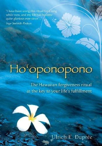 Ho'oponopono: The Hawaiian Forgiveness Ritual as the Key to Your Life's Fulfillment por Ulrich Emil Dupree