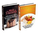 Paleo Free: Paleo Desserts: Gluten Free Cookbook for Paleo Beginners, Celiac Diet & Wheat Free Diet; (gluten free, lose belly fat, paleo baking, paleo ... paleo diet, wheat free) (English Edition)
