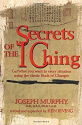 Secrets Of The I - Ching by Joseph Murphy Ph.D. D.D. (1999-12-20)