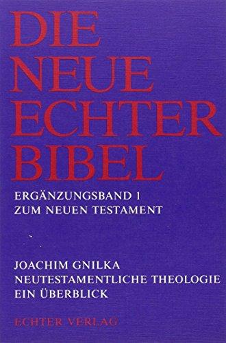 Die Neue Echter-Bibel. Kommentar: Neutestamentliche Theologie. Ein Überblick: Erg.-Bd. 1