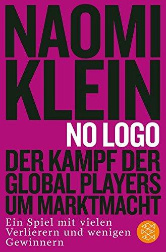No Logo!: Der Kampf der Global Players um Marktmacht - Ein Spiel mit vielen Verlierern und wenigen Gewinnern (International-logo)