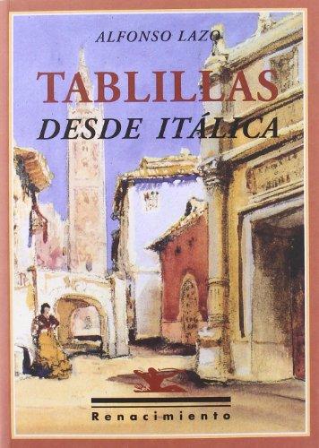 Tablillas Desde Italica (Los Cuatro Vientos) por Alfonso Lazo Díaz