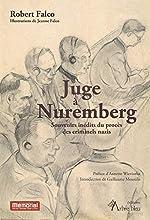 Juge à Nuremberg. Souvenirs inédits du procès des criminels nazis de Robert Falco