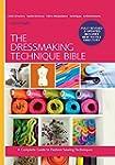 The Dressmaking Technique Bible: A Co...