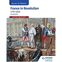 Access to History: France in Revolution 1774-1815 Fifth Edition